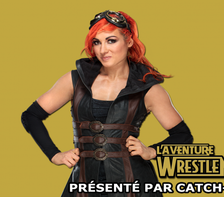 [#AventureWM] J-23 : Notre interview de Becky Lynch !