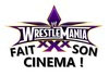 WrestleMania Cinema